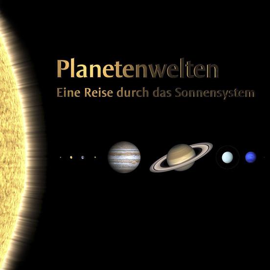 <font color=#e64946 size=3>PLANETENWELTEN</font><br>Eine Reise durch das Sonnensystem